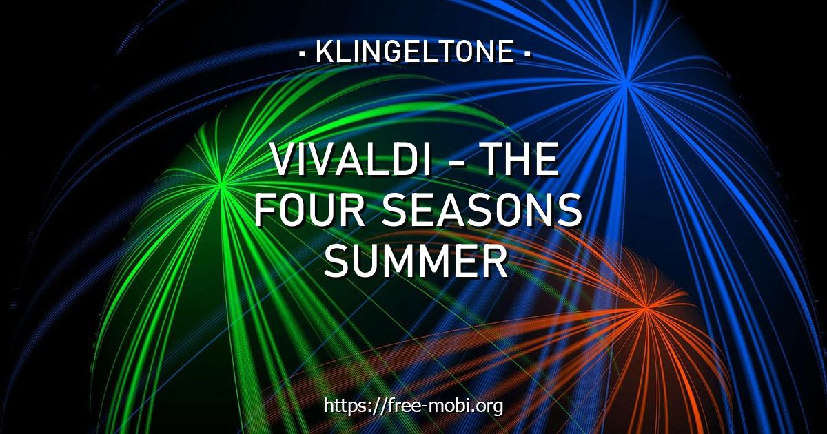 klingelton vivaldi  the four seasons summer  kostenlos