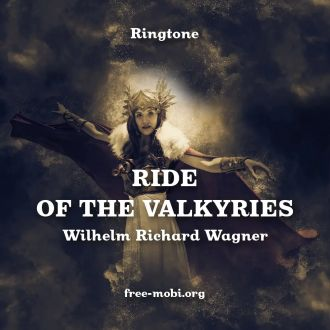 Рингтон: Wagner - Ride of the Valkyries