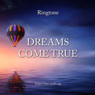 Ringtone: Dreams come true - FreeMobi