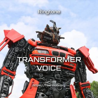 Ringtone: Transformer voice - FreeMobi